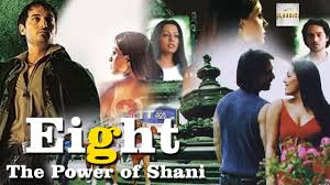 Eight The Power of Shani 2006