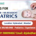 Wanted Registrar / Sr.Resident - Pediatrics